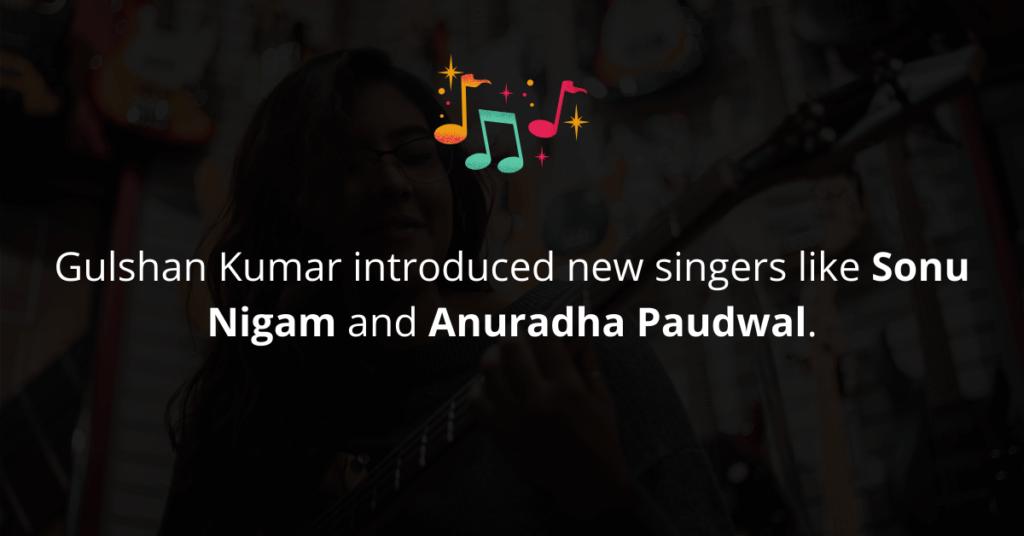 Gulshan Kumar introduced new singers