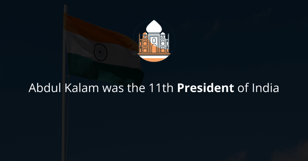Abdul Kalam was a President of India