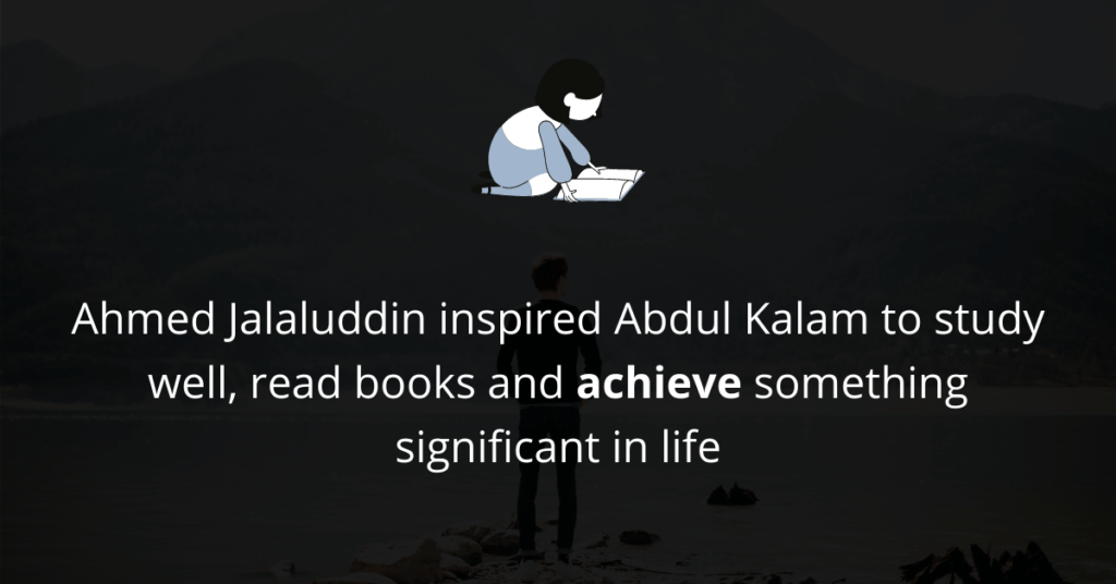 Abdul Kalam was inspired by Ahmed Jalaluddin