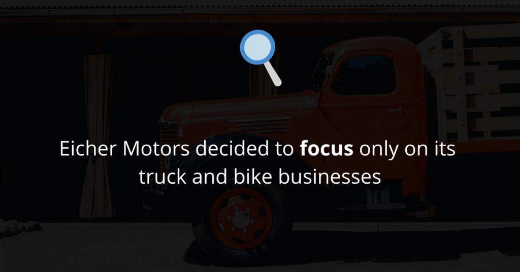 Eicher Motors decided to focus