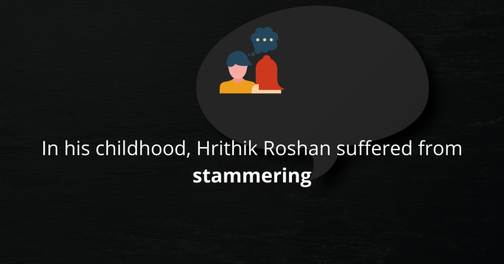 Hrithik Roshan suffered from stammering