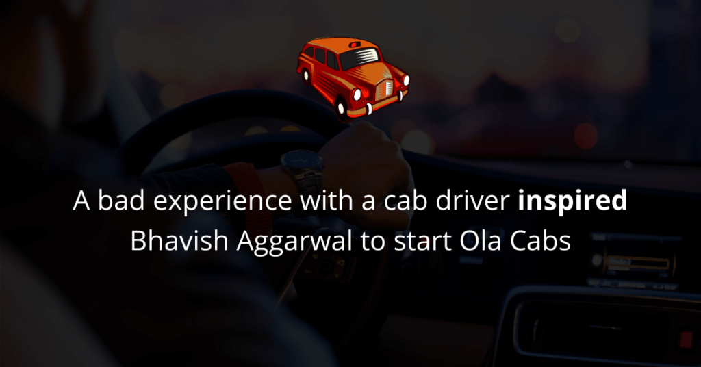 Inspiration for starting Ola Cabs