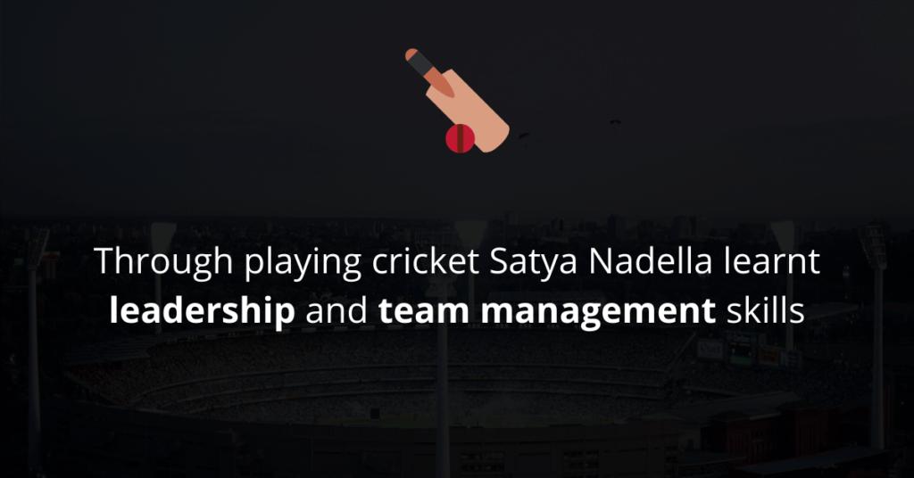 Satya Nadella was a cricket fan