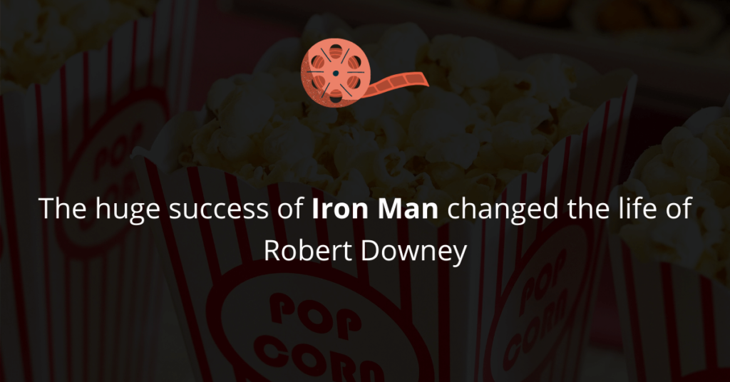 success of Iron Man helped Robert Downey