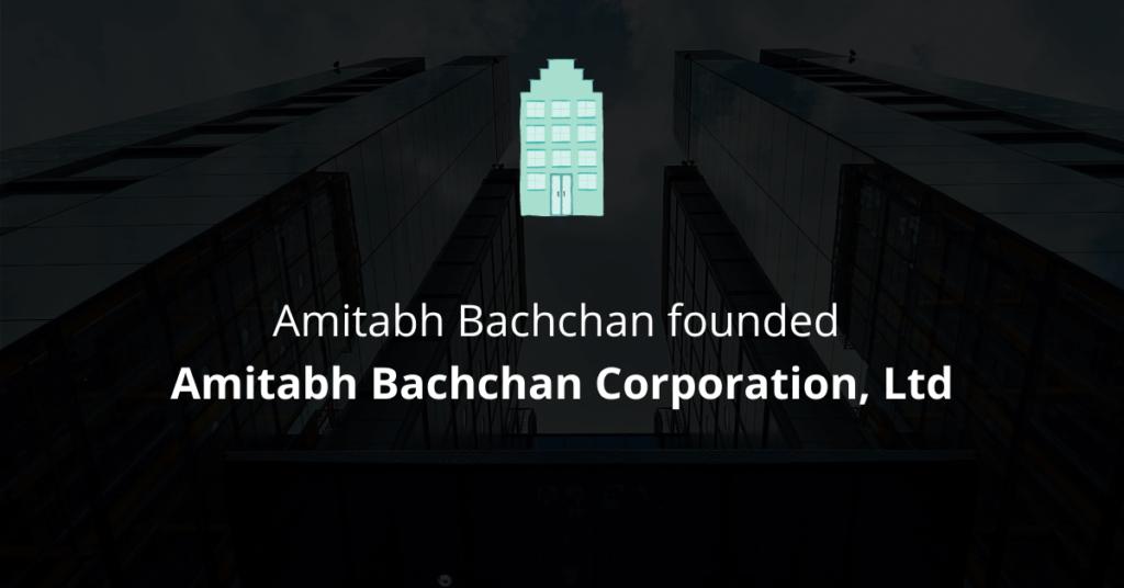 Amitabh Bachchan founded Amitabh Bachchan Corporation, Ltd