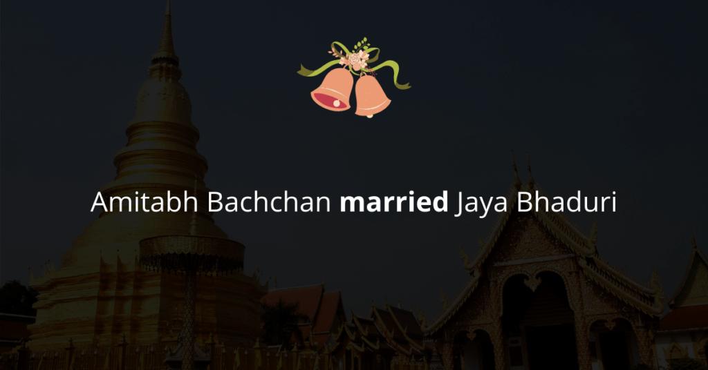 Amitabh Bachchan married Jaya Bhaduri
