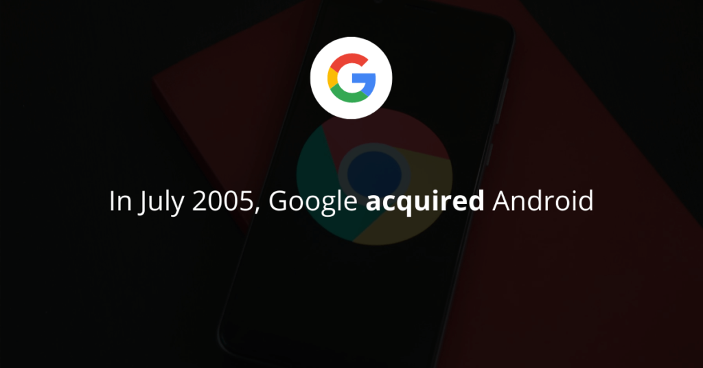 Google acquired Android