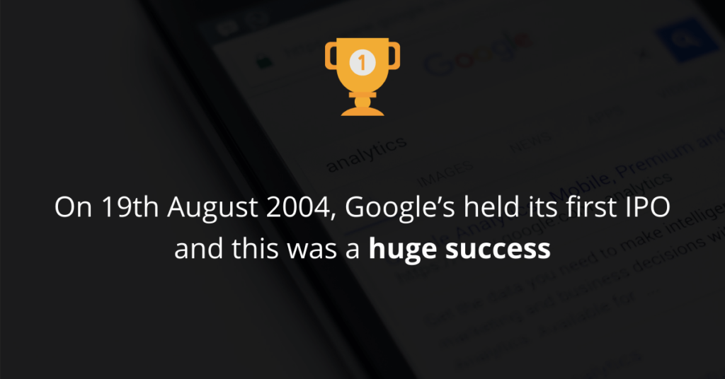 Google's held its first IPO in 2004