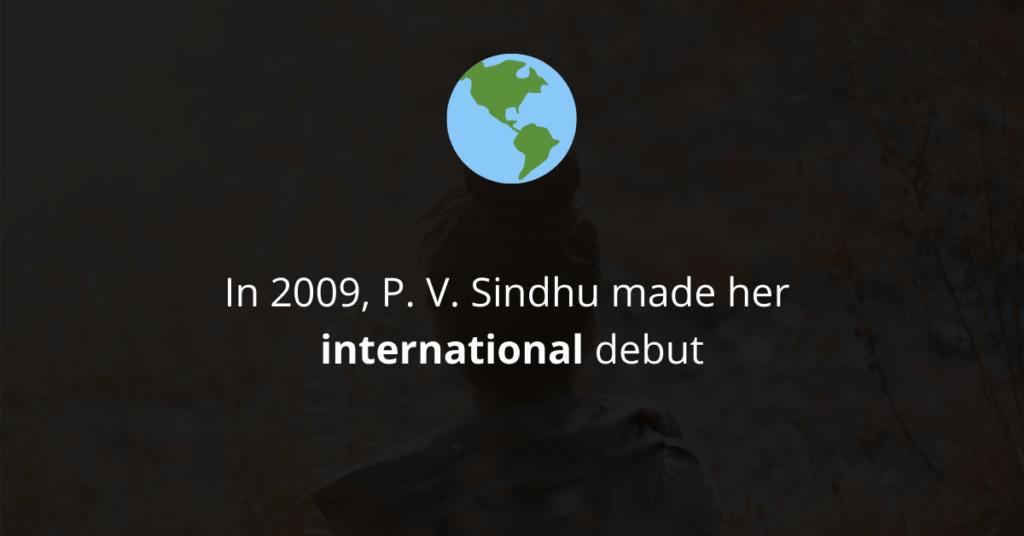 P. V. Sindhu's international debut