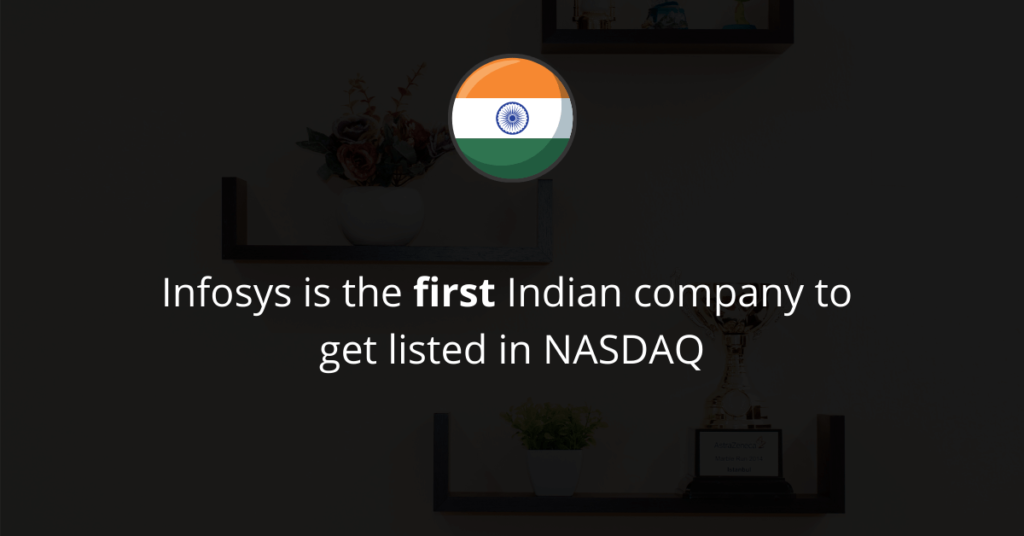 Infosys is the first Indian company to get listed in NASDAQ