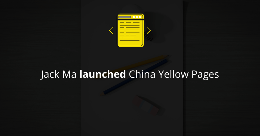 Jack Ma launched China Yellow Pages