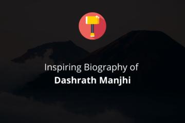 Biography of Dashrath Manjhi