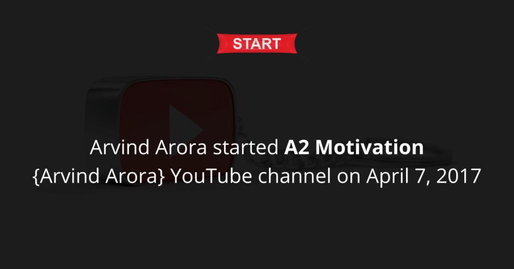 Arvind Arora started A2 Motivation YouTube channel