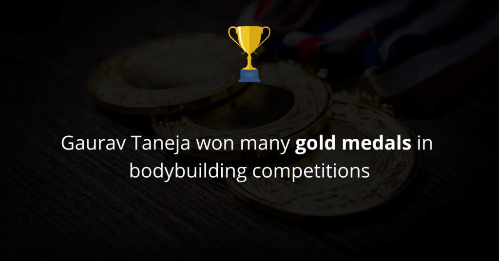 Gaurav Taneja won many gold medals