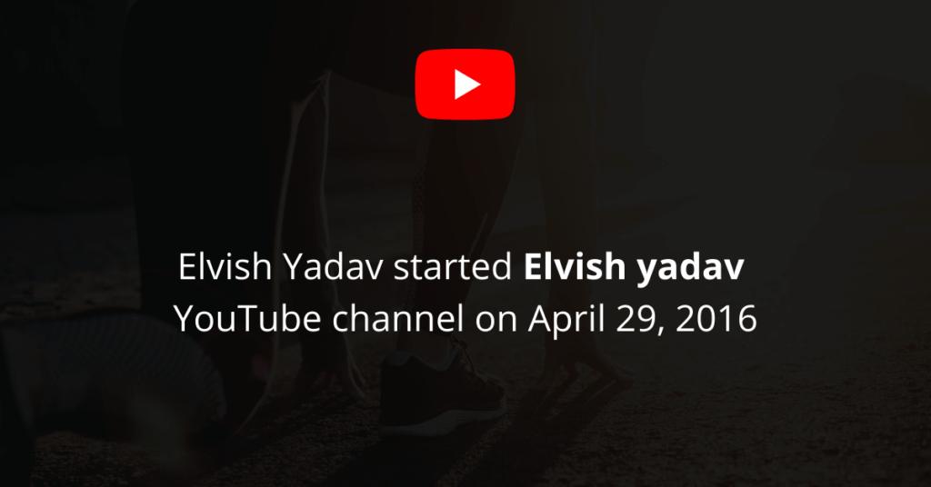 Elvish Yadav started his YouTube channel