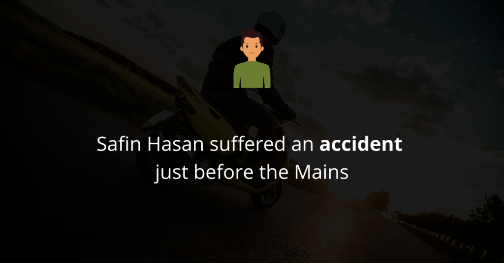 Safin Hasan suffered an accident